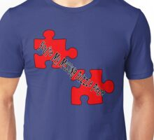 You're My Missing Puzzle Piece Unisex T-Shirt