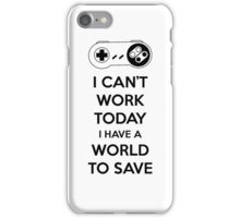 No Work Today iPhone Case/Skin