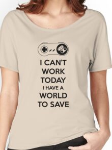 No Work Today Women's Relaxed Fit T-Shirt