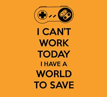 No Work Today Unisex T-Shirt
