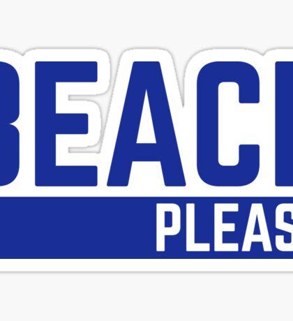 Beach Please Funny Quote Sticker