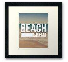 Beach Please Funny Quote Framed Print
