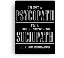 High Functioning sociopath Sherlock Canvas Print