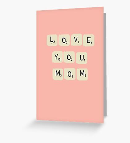 Love You Mom - Mother's day gift Greeting Card