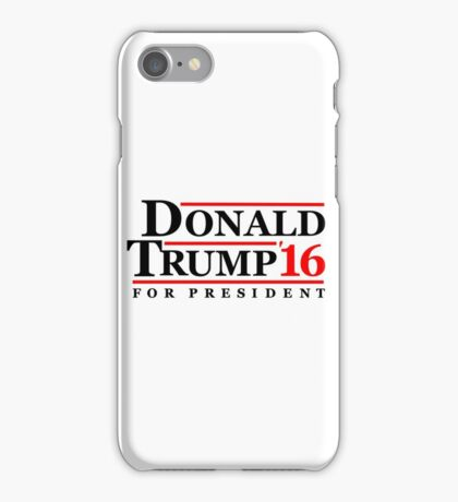 Donald Trump for President 2016 iPhone Case/Skin