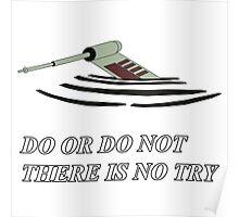 Do or do not Poster
