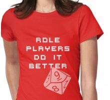 Roleplayers do it better Womens Fitted T-Shirt