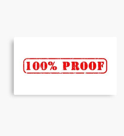 100% Proof Slogan Canvas Print