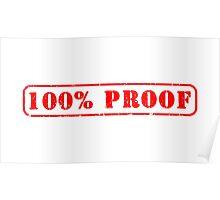 100% Proof Slogan Poster