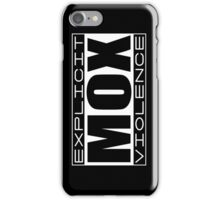 Explicit MOX Violence  iPhone Case/Skin
