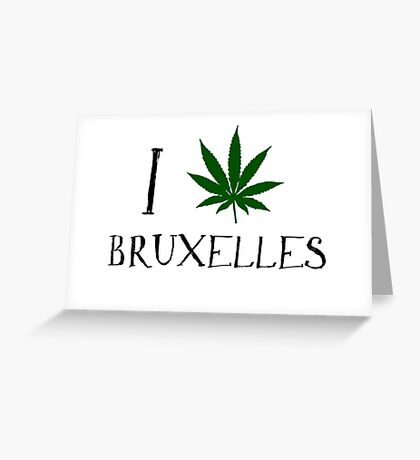 I Love Bruxelles Weed T-Shirt Greeting Card