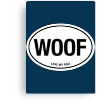 WOOF - LOVE MY DOG EURO STICKER Canvas Print