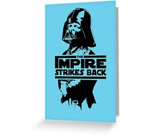 The IMPire Strikes Back Greeting Card