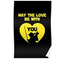 May the love be with you Poster