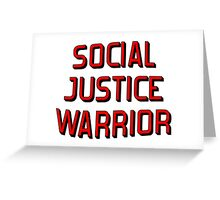 SOCIAL JUSTICE WARRIOR Greeting Card