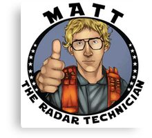MATT THE RADAR TECHINICIAN Canvas Print