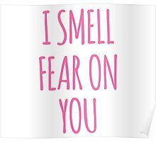 I SMELL FEAR ON YOU - LOUISE Poster