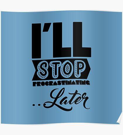 I'll Stop Procrastinating Later Poster