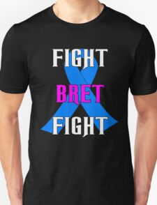 Fight Bret Hart Fight , Prostate Cancer Awareness wwe Unisex T-Shirt