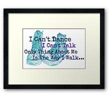 I Can't Dance Framed Print