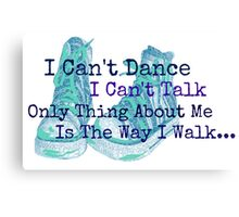 I Can't Dance Canvas Print