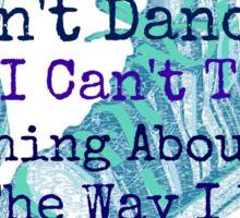 I Can't Dance Sticker