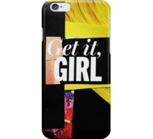 """Get It Girl""  iPhone Case/Skin"