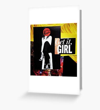 """Get It Girl""  Greeting Card"