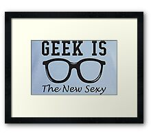 Geek is The New Sexy Glasses Framed Print