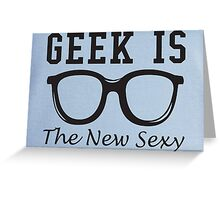 Geek is The New Sexy Glasses Greeting Card