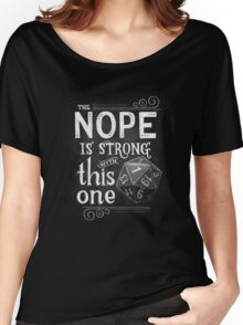 The NOPE is Strong with This One Women's Relaxed Fit T-Shirt