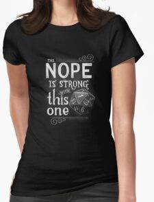 The NOPE is Strong with This One Womens Fitted T-Shirt