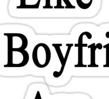 Good Chemists Like My Boyfriend Are Hard To Find  Sticker