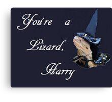 You're a Lizard, Harry Canvas Print