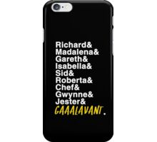 This amazing show known as Galavant iPhone Case/Skin