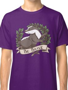 Be Brave Badger Crest Classic T-Shirt