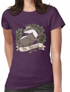 Be Brave Badger Crest Womens Fitted T-Shirt
