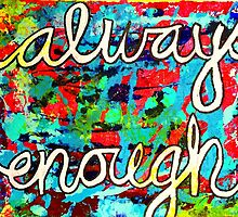 Always Enough by diannafontesart