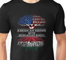 American Grown With Hungarian Roots Unisex T-Shirt