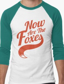 Now Are the Foxes - Classic Men's Baseball ¾ T-Shirt