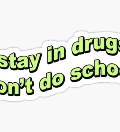 stay in drugs Sticker