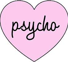 Psycho by sadgurl00