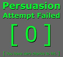 Persuasion attempt attempts failed geek funny fallout gamer nerd love by nfisher
