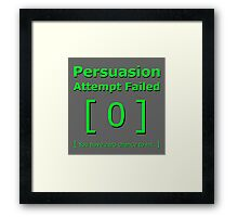 Persuasion attempt attempts failed geek funny 4 fallout gamer nerd love Framed Print