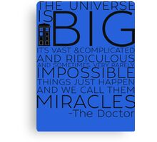 Miracles- The Doctor Canvas Print