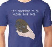 It's dangerous to go alone! Take this baby platypus! Unisex T-Shirt