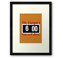 Ok, Campers. Framed Print
