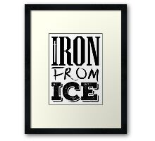 House Forrester - Iron From Ice (Black) Framed Print