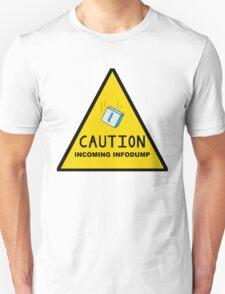 Caution: Incoming Infodump (Triangular) T-Shirt