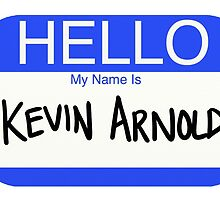 Hello My Name Is Kevin Arnold by colormeh